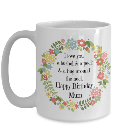 Novelty mug for mum, Birthday Gift for mum, Birthday Mug for mum, 11oz or 15oz white ceramic mug