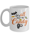 Halloween Gift. It's all about the candy. Funny Halloween Mug