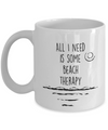 Beach Therapy Mug. Birthday Gift Idea.