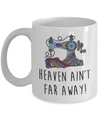 Sewing seamstress gift. Heaven ain't far away sewing mug.