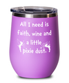 Funny wine tumbler with Tinkerbell's pixie dust. Best friend gift. Fairy wine tumbler gift.