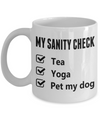 Funny Yoga Gift Sanity Check of Tea, Yoga and Pet my dog. My Morning Yoga Routine Mug.