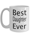 Gift for daughter - Best Daughter Ever quote - Birthday daughter gift