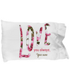 Personalized Valentine Pillow. Love you always. Valentine gift for her.