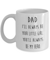 Dad Gift Idea. Dad Mug. Dad you'll always be my Hero. Dad quote.