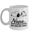 Funny Snoopy Coffee Mug - Nope. Not adulting today Snoopy Coffee Mug - Best Novelty Gift for Snoopy Fans