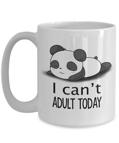 Panda Gift. I can't adult today. Panda mug.