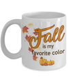 Fall is my favorite color. Autumn color gift. October mug.
