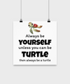 Turtle Poster - Always be yourself