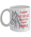 Funny Horse Coffee Mug Novelty Horse Lover Gift 11oz or 15oz white ceramic mug