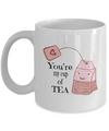 Anniversary Mug Gift - Tea lover quotes - You're my cup of Tea