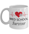 Medical Graduation Mug Med School Survivor Coffee Mug Gift 11oz or 15oz white ceramic mug