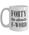 40th Birthday Gift. Forty the ultimate F-Word