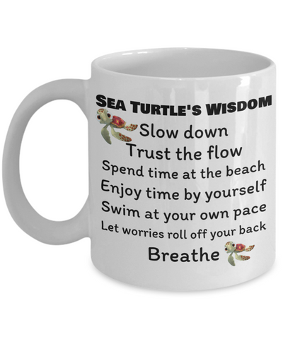 Sea Turtle's Wisdom Coffee Mug Gift for Sea Turtle Lovers Inspirational Mug