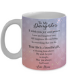 Special love quote for daughter from mother. I love my daughter quote coffee mug
