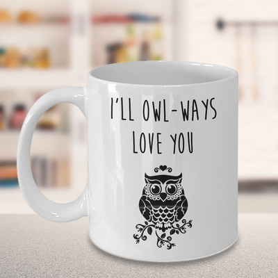 I'll Owl-ways Love You. Anniversary gift for her. Birthday gift for her.