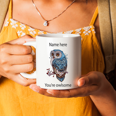 Personalized Owl Mug. Owl Humor. Owl Gift. You're Owlsome.
