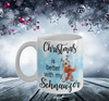Christmas is better with my Schnauzer - Schnauzer Christmas Mug