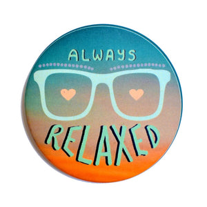 Always relaxed | Badge+Magnet