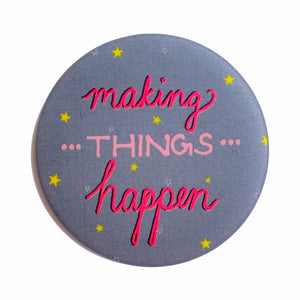 Making Things Happen! | Badge+Magnet