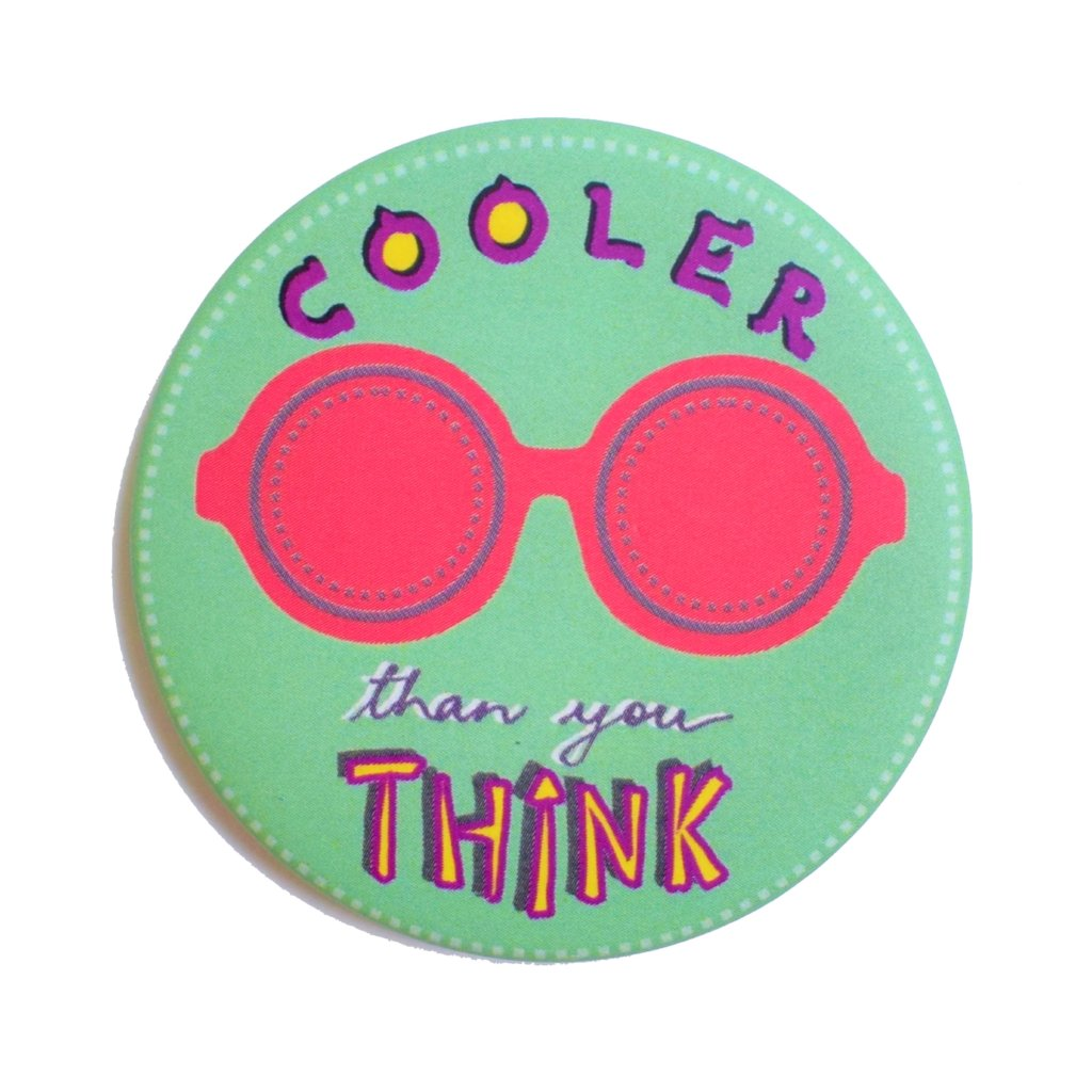 Cooler than you THINK! Badge+Magnet
