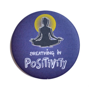 Breathing in POSTIVITY | Badge+Magnet