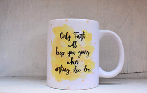 Faith, Always! | Mug