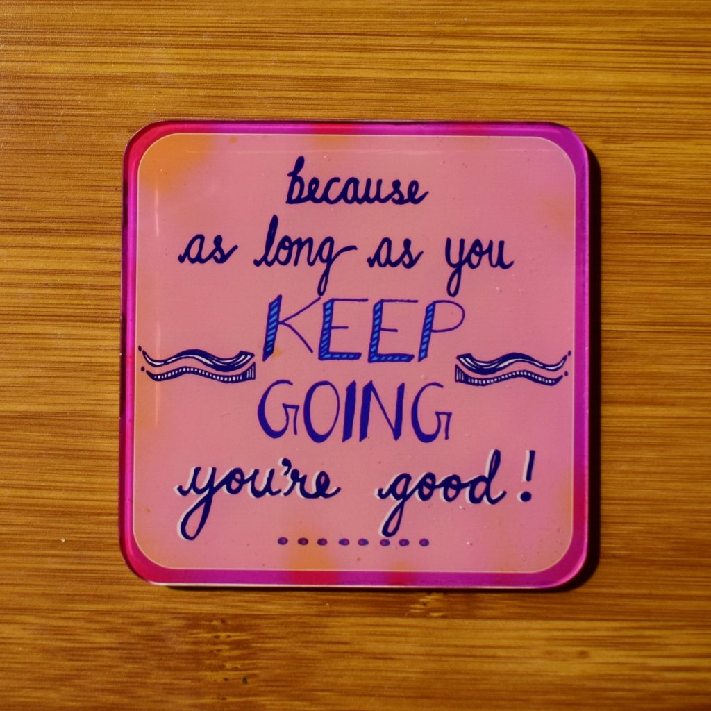 Keep Going - Quote | Coaster