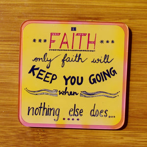 Faith - Quote | Coaster