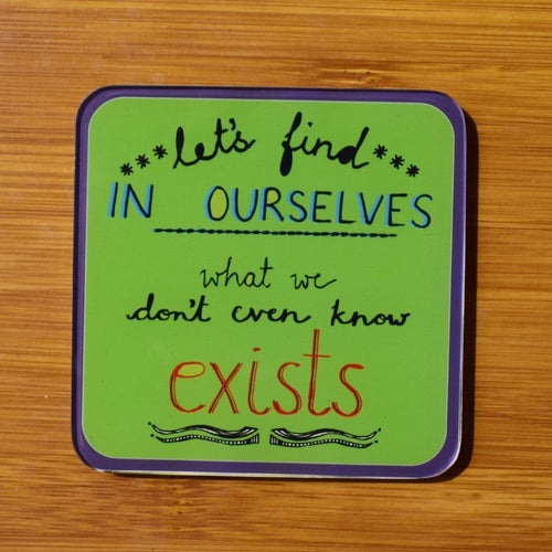 Let's find in ourselves- Quote | Coaster