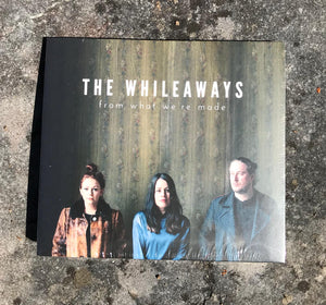 The Whileaways-From What We're Made CD
