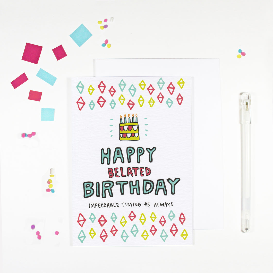 Happy Belated Birthday Card by Angela Chick