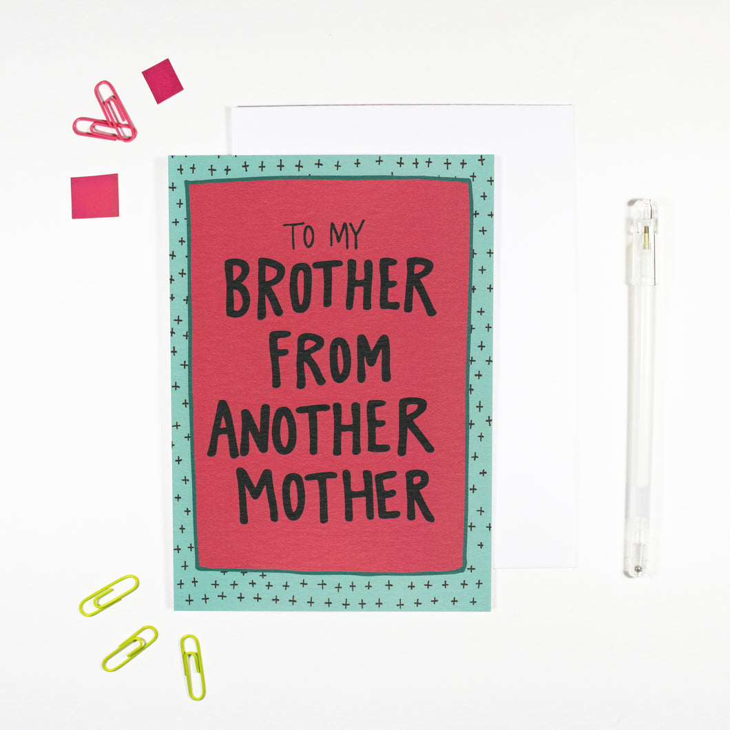Brother From Another Mother Card by Angela Chick