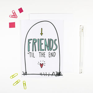 Friends Til The End Greeting Card for Best Friends Forever by Angela Chick