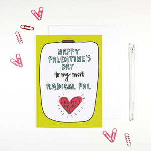 Happy Palentine's Day Radical Pal Card by Angela Chick