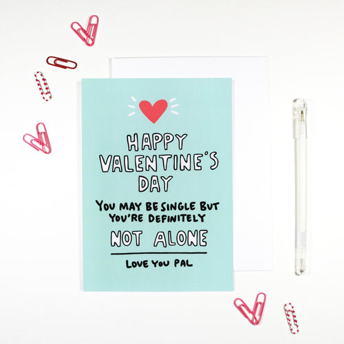 Happy Valentine's Day Single Not Alone Card by Angela Chick