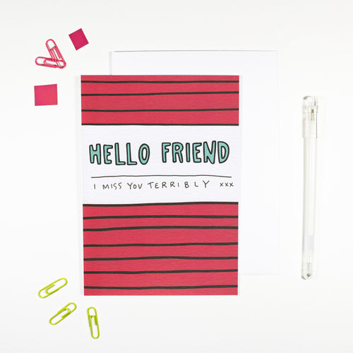 Hello Friend I Miss You Terribly Card by Angela Chick