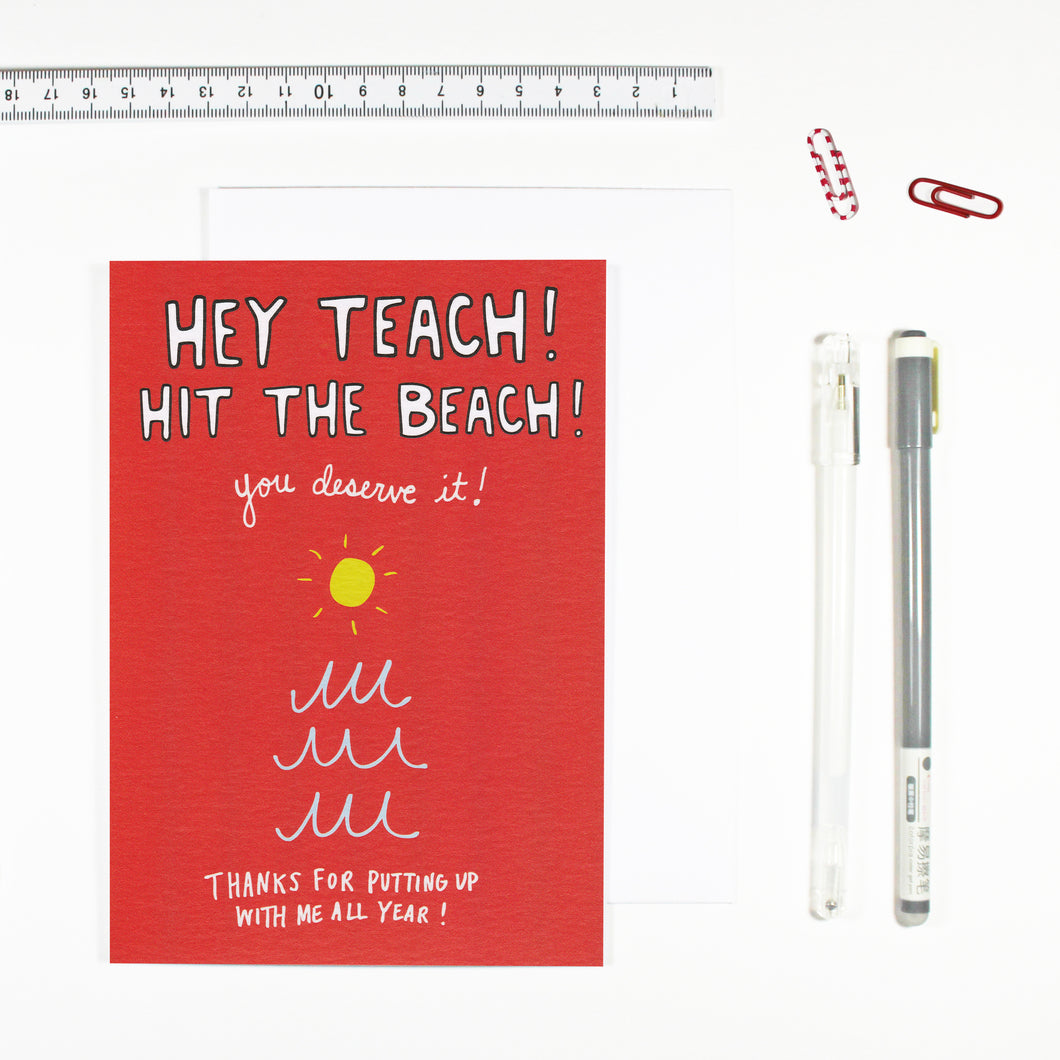 Hey Teach Hit The Beach Card by Angela Chick