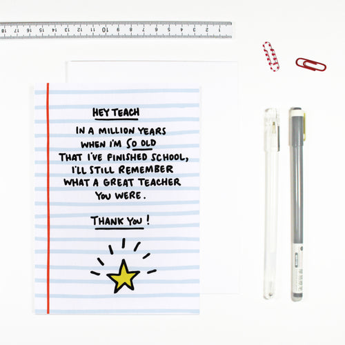 Hey Teach You're Great Teacher Card by Angela Chick