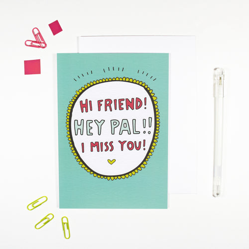 Hi Friend! Hey Pal! I Miss You! Card for Friends by Angela Chick