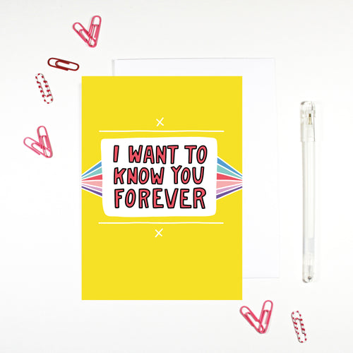 I Want To Know You Forever Card