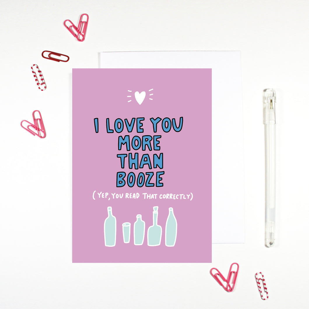 I Love You More Than Booze Card by Angela Chick