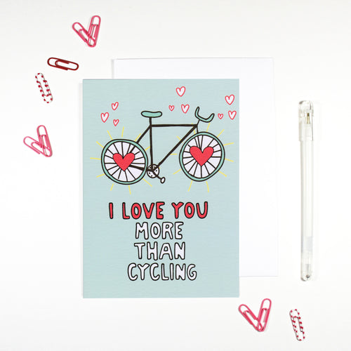 I Love You More Than Cycling Romantic Card for Cyclists