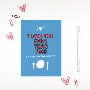 I Love You More Than Food Card for foodies by Angela Chick
