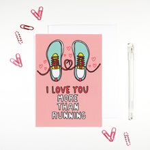 I Love You More Than Running Card by Angela Chick