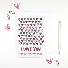 I Love You So So So So So Much Romantic Card by Angela Chick
