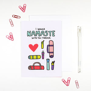 I Wanna Namaste With You Forever Romantic Yoga Card by Angela Chick