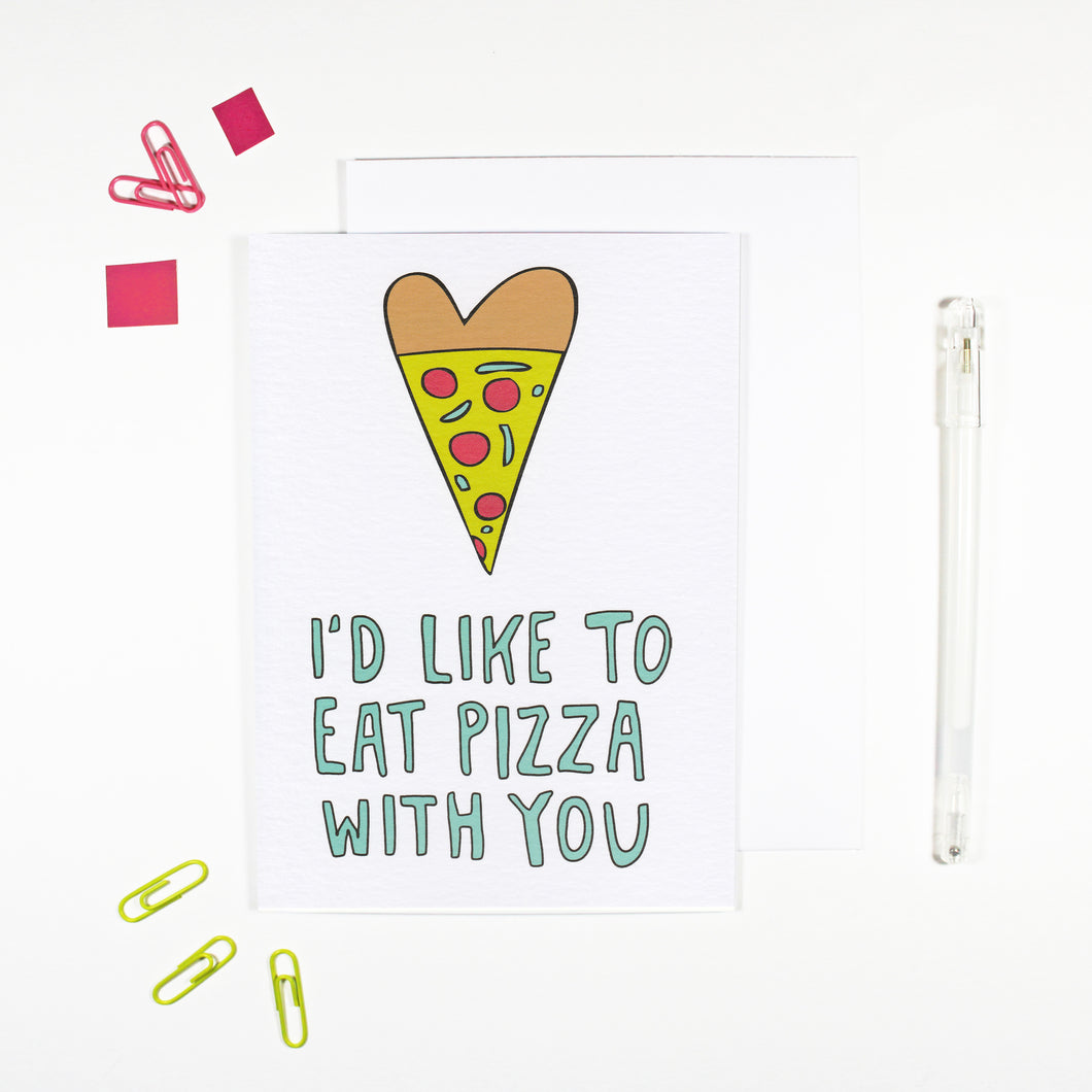 I'd Like To Eat Pizza With You Card for Pizza Lovers by Angela Chick