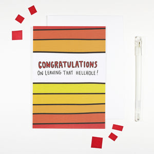 Congratulations On Leaving That Hellhole Card by Angela Chick