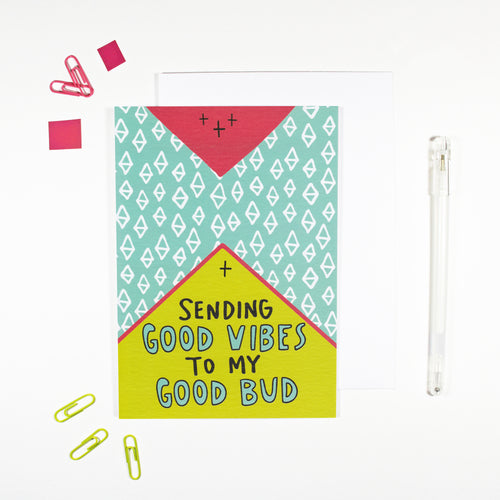 Sending Good Vibes To My Good Bud Card by Angela Chick